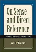 On Sense And Direct Reference Readings in The Philosophy of Language