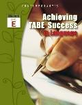 Achieving Tabe Success in Language, Tabe 9 and 10 Level E
