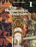 The Humanistic Tradition Volume I: Prehistory to the Earl