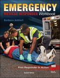 Emergency Medical Responder: The Workbook