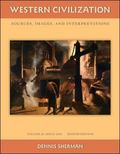 Western Civilization: Sources Images and Interpretations Volume 2 Since 1660