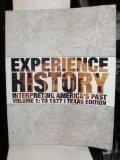 Experience History (Interpreting America's Past, Volume 1: To 1877)