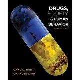 Drugs, Society 7 Human Behavior (Fourteenth Edition)