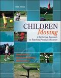 MP Children Moving:A Reflective Approach to Teaching Physical Education, MA Wheel, and Movin...