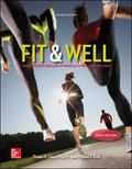 Fit & Well Brief Edition: Core Concepts and Labs in Physical Fitness and Wellness Loose Leaf...