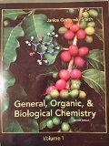 General, Organic, & Biological Chemistry Volume 1