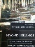 Beyond Feelings Riverside City College Philosophy 11 (A Guide to Critical Thinking)