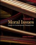 Today's Moral Issues: Classic and Contemporary Perspectives