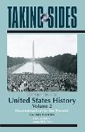 Clashing Views in United States History: Reconstruction to the Present (Taking Sides. Clashi...