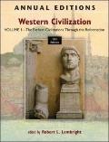 Annual Editions: Western Civilization, Volume 1: The Earliest Civilizations through the Refo...