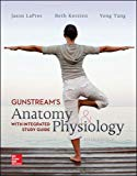 Gunstream's Anatomy and Physiology : With Integrated Study Guide