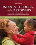 Infants, Toddlers, and Caregivers: A Curriculum of Respectful, Responsive, Relationship-Base...