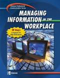 Managing Information in the Workplace 10 Ways to Organize for High Performance