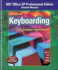 Glencoe Keyboarding with Computer Applications Microsoft Office XP Professional Student Edition
