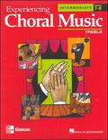Experiencing Choral Music Intermediate Treble