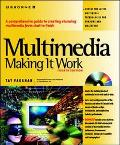 Multimedia:making it Work-w/cd