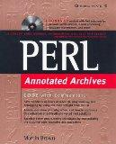 PERL Annotated Archives with CDROM: Bonus CD Packed with Perl Solutions for Network Administ...
