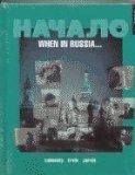 Nachalo: When in Russia . . . (Book 1) (Student Edition + Listening Comprehension Audio Cass...
