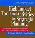 High Impact Tools and Activities for Strategic Planning Creative Techniques for Facilitating...