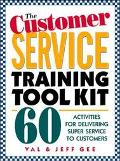 Customer Service Training Tool Kit 60 Activities for Delivering Super Service to Customers