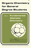 Fundamental Aliphatic Chemistry: Organic Chemistry for General Degree Students (v. 1)