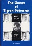 Games of Tigran Petrosian, 1942-1965, Vol. 1