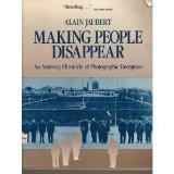 Making People Disappear : An Amazing Chronicle of Photographic Deception - Alain Jaubert - Paperback