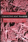 Convective Heat Transfer Mathematical and Computational Modelling of Viscous Fluids and Poro...