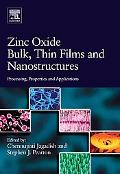 Zinc Oxide Bulk, Thin Films And Nanostructures Processing, Properties And Applications