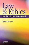 Law and Ethics for the Eye Care Professional