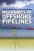 Mechanics of Offshore Pipelines Buckling and Collapse