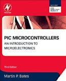 PIC Microcontrollers, Third Edition: An Introduction to Microelectronics