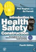 Introduction to Health and Safety in Construction, Fourth Edition: The handbook for construc...