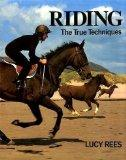 Riding: The True Techniques (True techniques of sport)