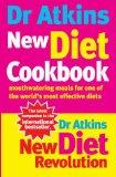 Dr. Atkins' New Diet Cookbook: Mouthwatering Meals for One of the World's Most Efective Diets