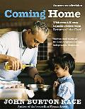 Coming Home With over 150 Easy to Make Recipes from Return of the Chef