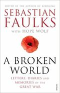 Broken World : Letters, Diaries and Memories of the Great War