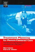 Treatment Planning For Person-Centered Care:The Road To Mental Health And Addiction Recovery...