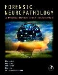 Forensic Neuropathology A Practical Review of the Fundamentals
