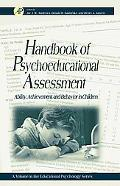 Handbook of Psychoeducational Assessment Ability, Achievement, and Behavior in Children