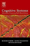 Cognitive Systems Information Processing Meets Brain Science