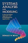 Systems Analysis and Modeling A Macro to Micro Approach With Multidisciplinary Applications