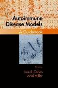Autoimmune Disease Models A Guidebook