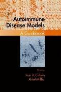 Autoimmune Disease Models A Guidebook
