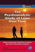 Psychoanalytic Study of Lives over Time Clinical and Research Perspectives on Children Who R...