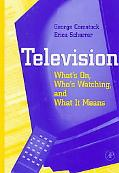 Television What's On, Who's Watching and What It Means