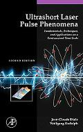 Ultrashort Laser Pulse Phenomenon Fundamentals, Techniques, and Applications on a Femtosecon...