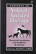 Handbook on Animal Assisted Therapy Theoretical Foundations and Guidelines for Practice