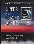 Chemistry of the Upper and Lower Atmosphere Theory, Experiments, and Applications