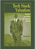Tech Stock Valuation Investor Psychology and Economic Analysis